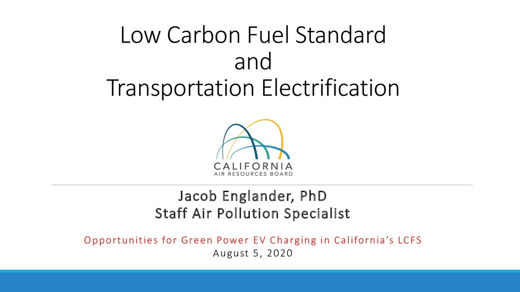 Low Carbon Fuel Standard and Transportation Ele...