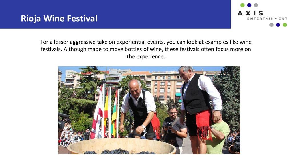 Rioja Wine Festival For a lesser aggressive tak...
