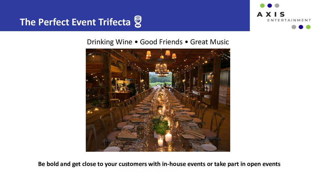 The Perfect Event Trifecta  www.axis-entertainm...