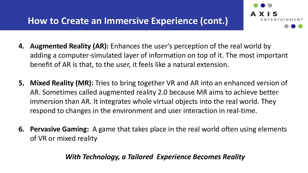 How to Create an Immersive Experience (cont.) 4...