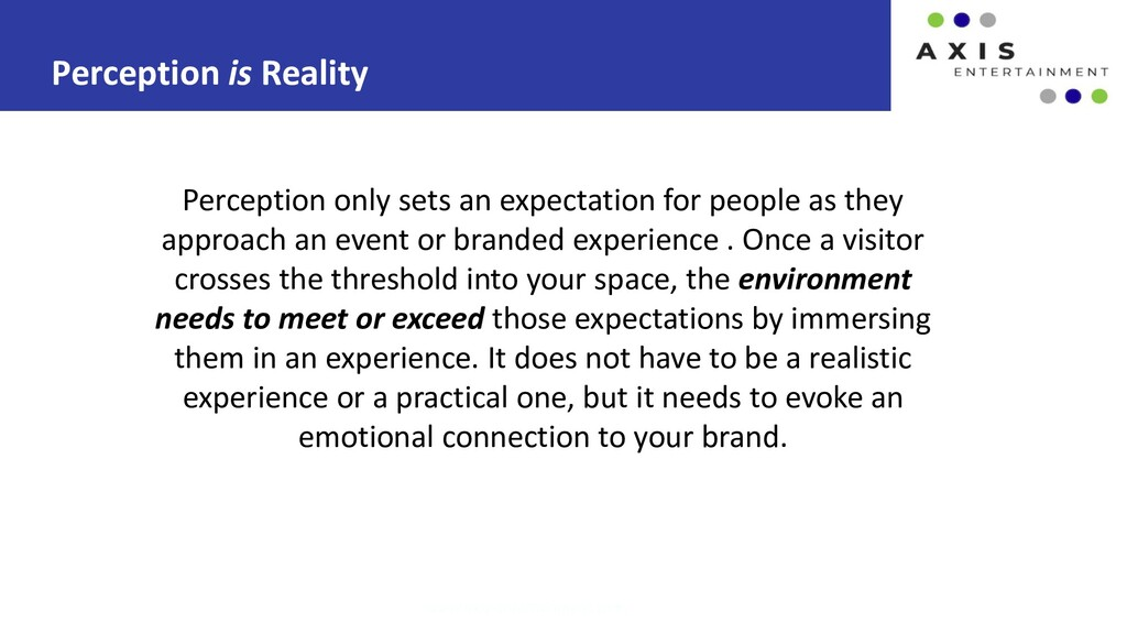 Perception is Reality www.axis-entertainment.co...