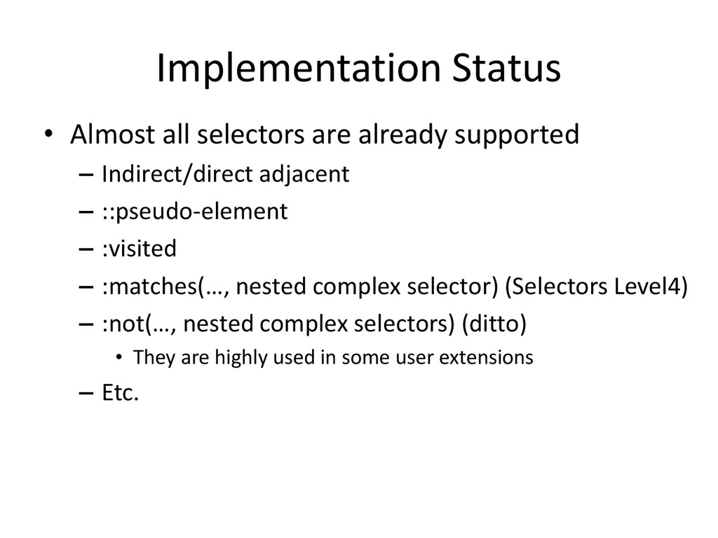 Implementation Status • Almost all selectors ar...