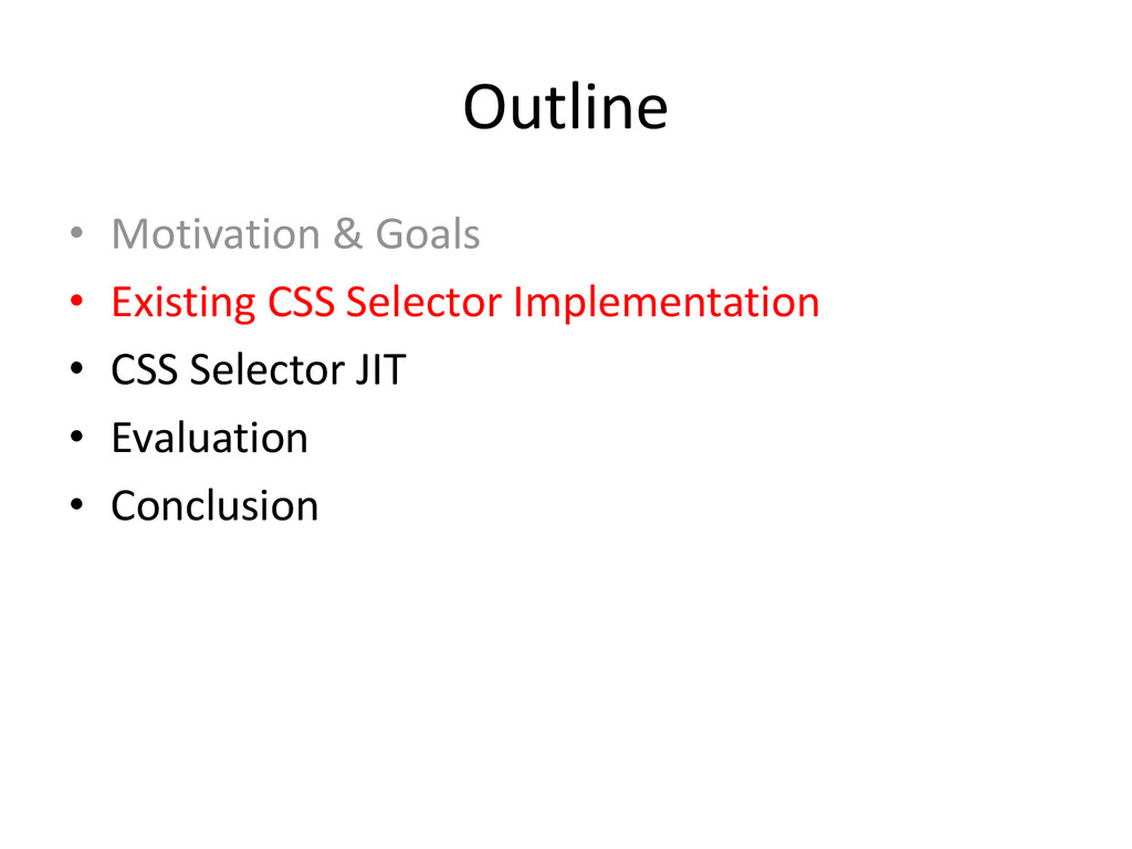Outline • Motivation & Goals • Existing CSS Sel...