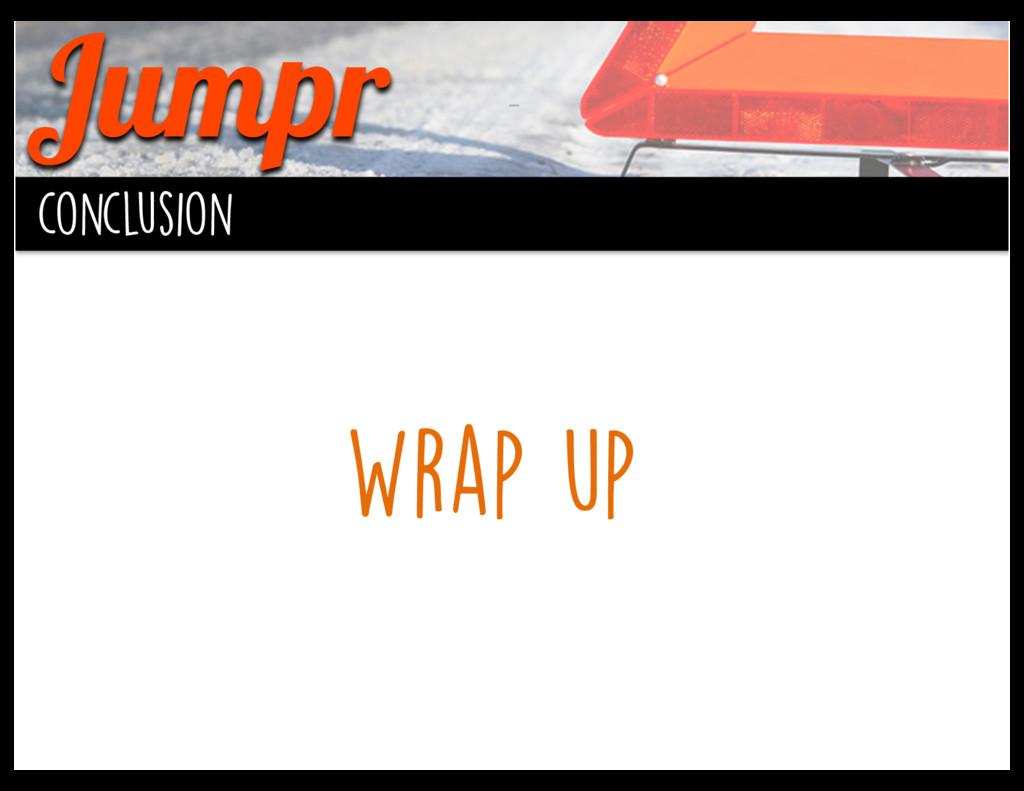 Jumpr conclusion Wrap up