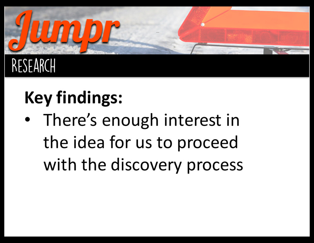 Jumpr background Research Key findings: • Th...