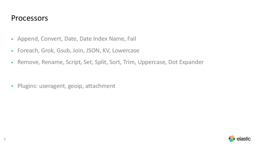 6 Processors • Append, Convert, Date, Date Inde...