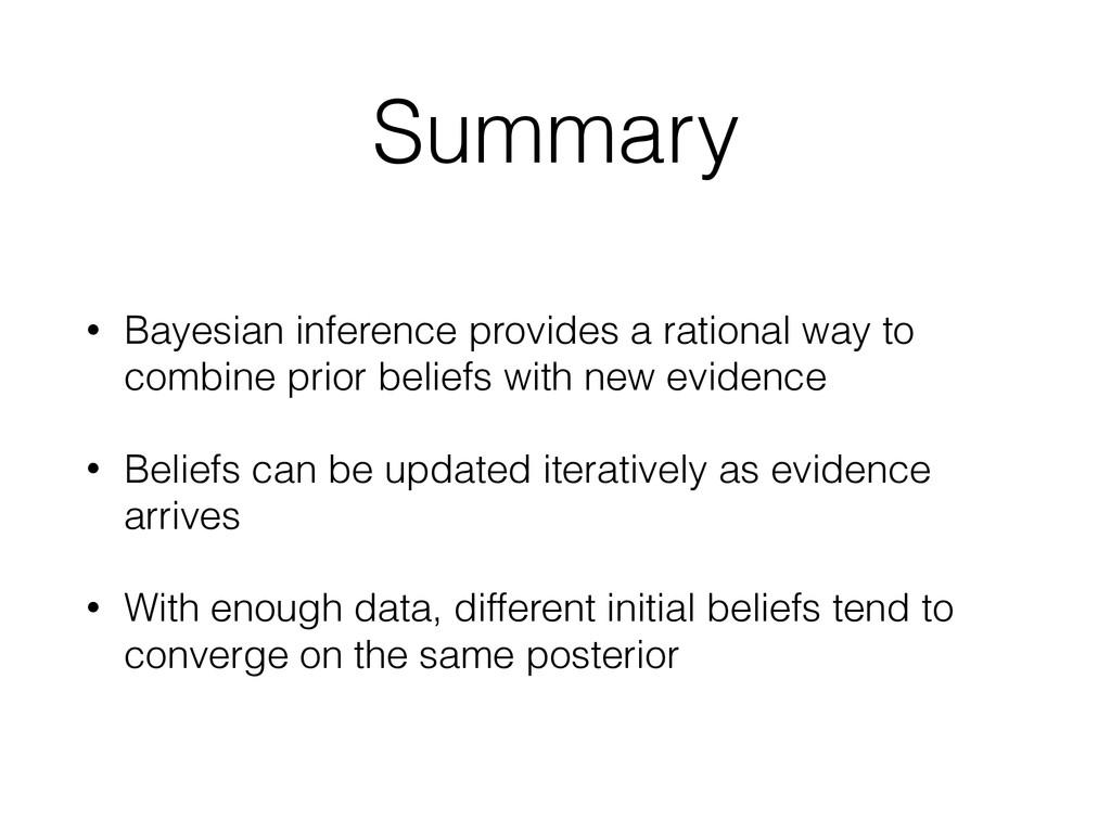 Summary • Bayesian inference provides a rationa...