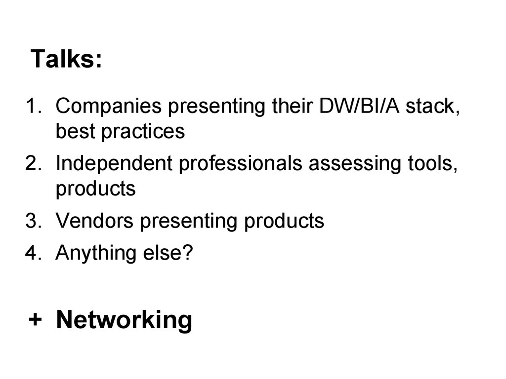 Talks: 1. Companies presenting their DW/BI/A st...