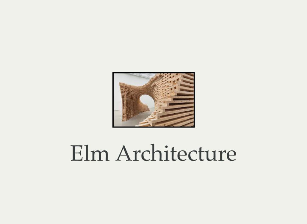 Elm Architecture