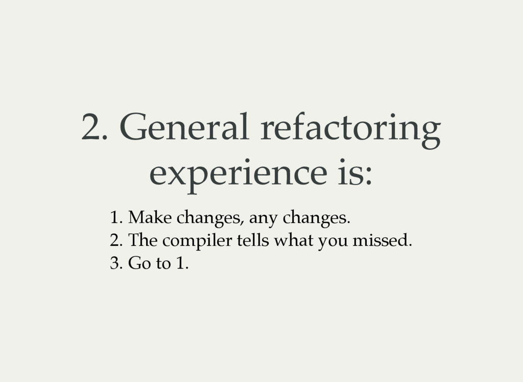 2. General refactoring experience is: 1. Make c...