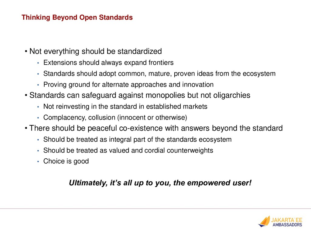 Thinking Beyond Open Standards • Not everything...