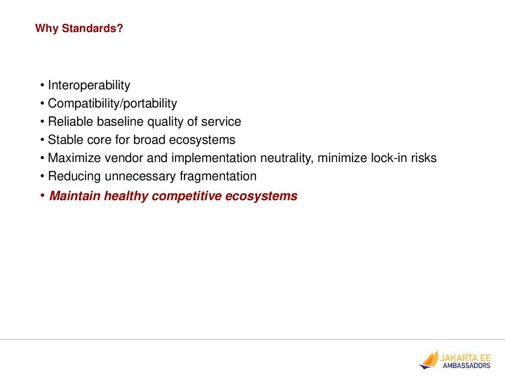 Why Standards? • Interoperability • Compatibili...