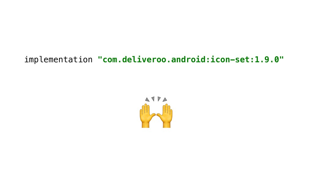 "implementation ""com.deliveroo.android:icon-set:..."
