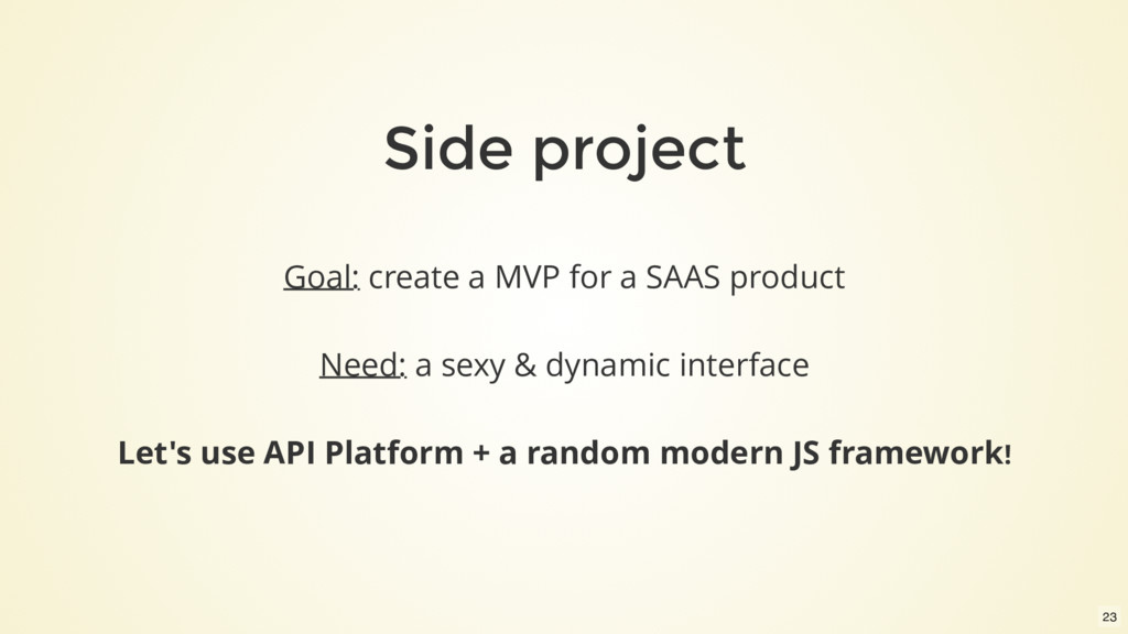 Side project Goal: create a MVP for a SAAS prod...