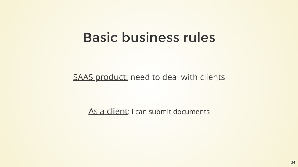 Basic business rules SAAS product: need to deal...