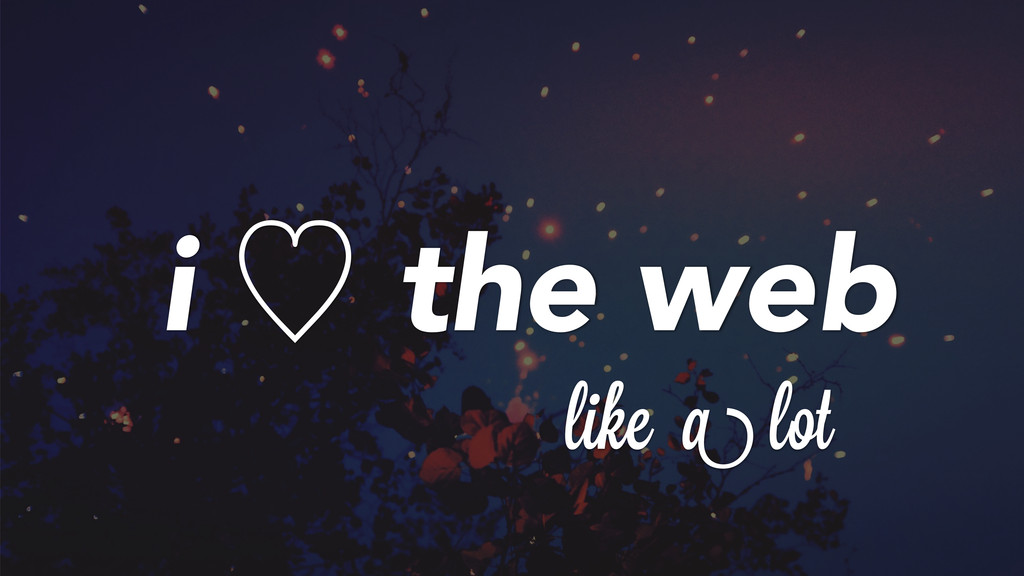 i ὑ the web likei a lot