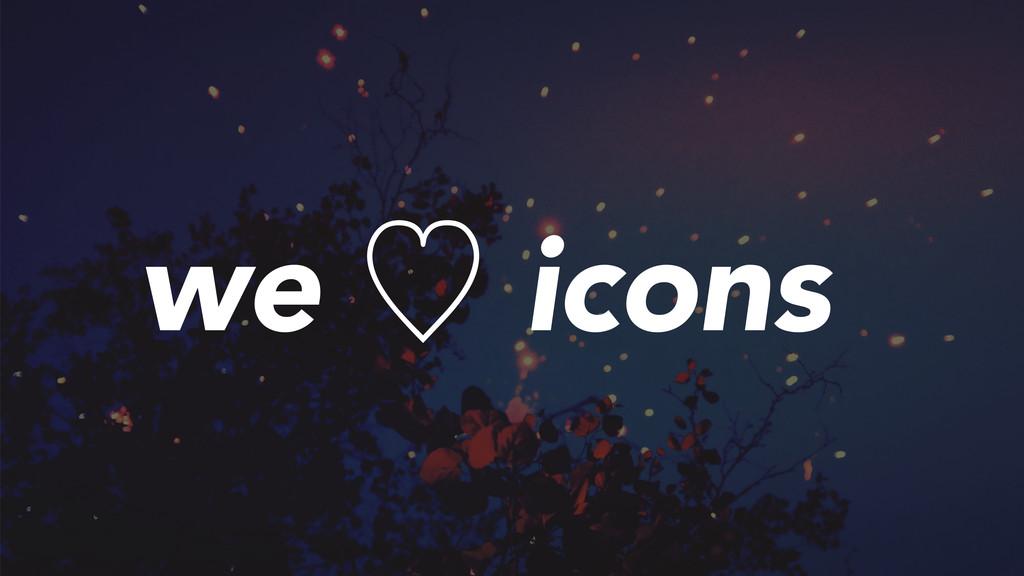 we ὑ icons