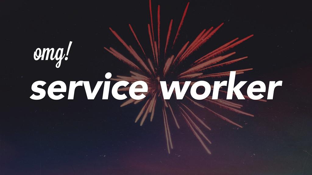 omg! service worker