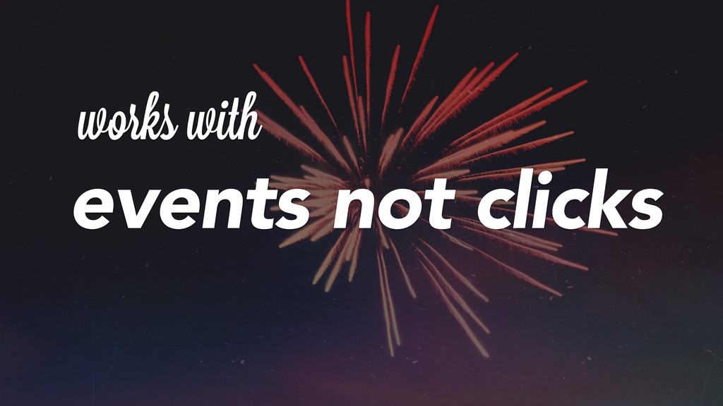 events not clicks works with