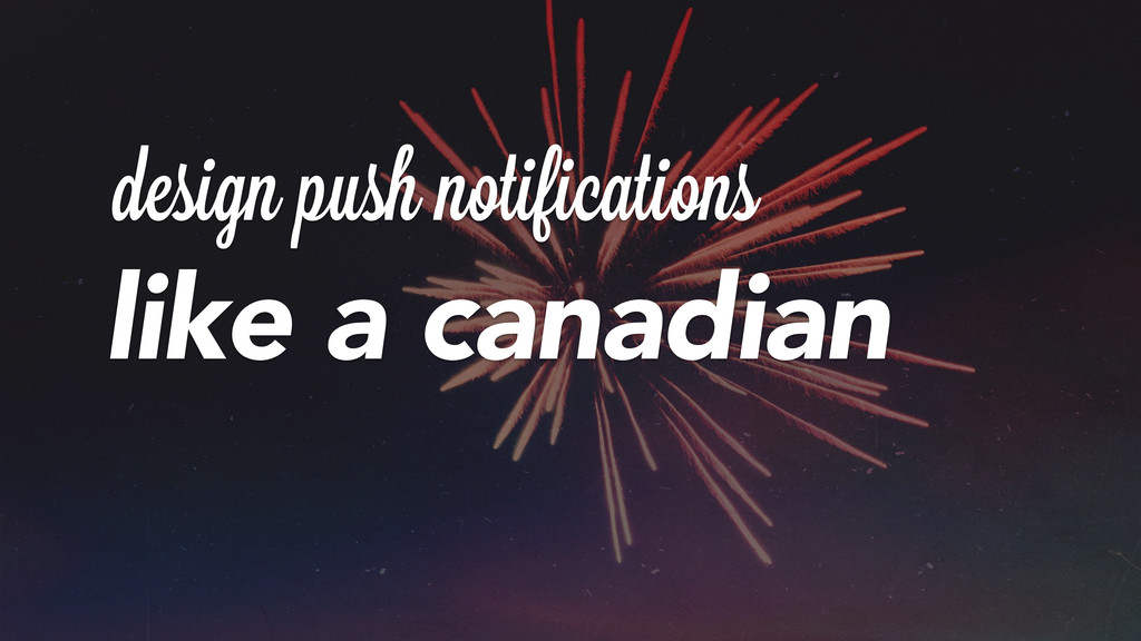 like a canadian designipush notifications