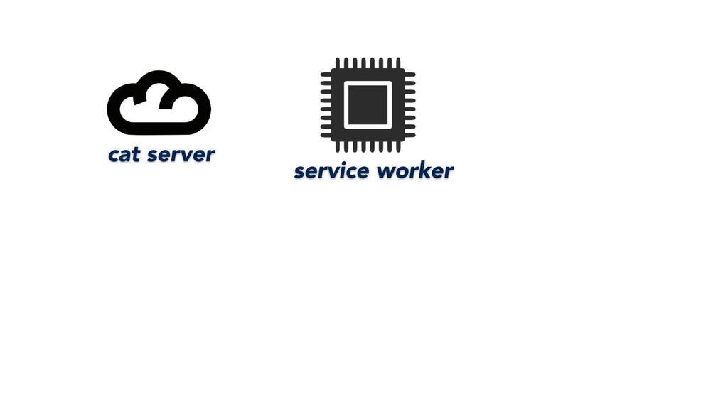 service worker cat server