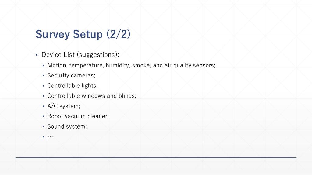 Survey Setup (2/2) ▪ Device List (suggestions):...