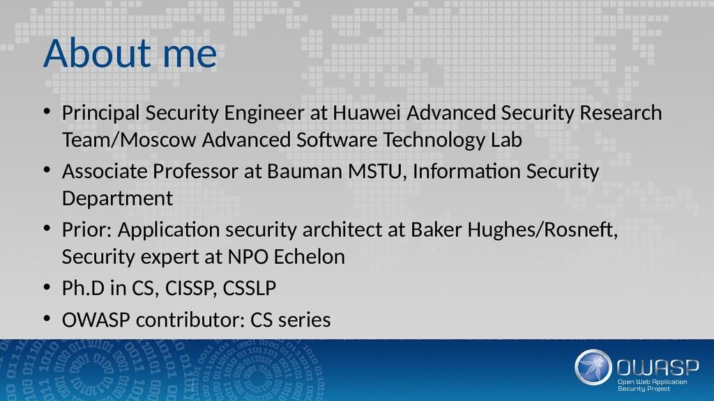 About me • Principal Security Engineer at Huawe...