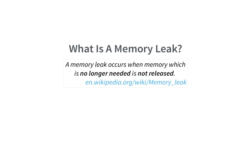 What Is A Memory Leak? A memory leak occurs whe...