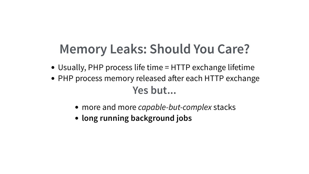 Memory Leaks: Should You Care? Usually, PHP pro...