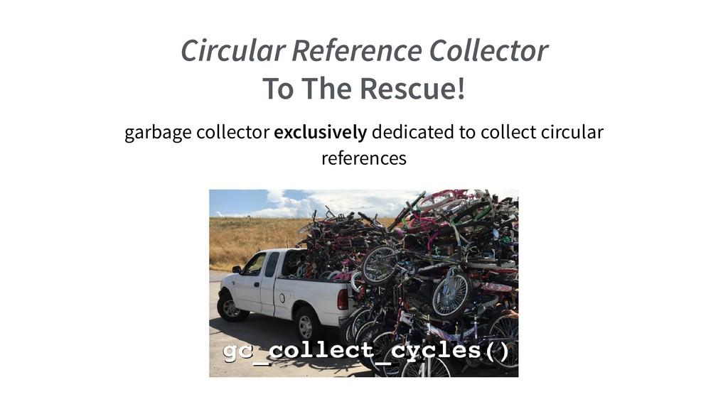 Circular Reference Collector To The Rescue! gar...