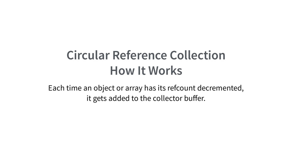 Circular Reference Collection How It Works Each...