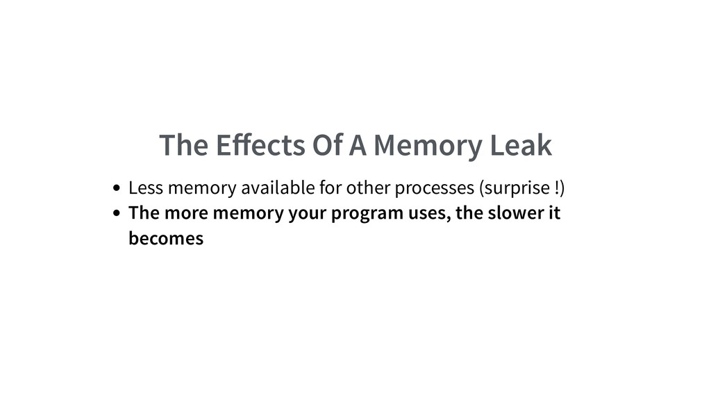 The Effects Of A Memory Leak Less memory availab...