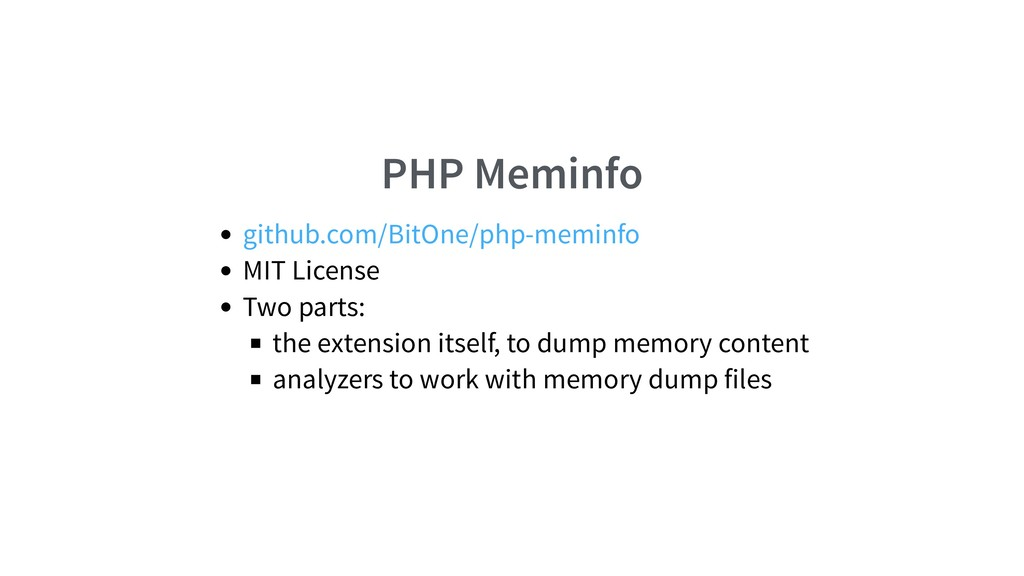 PHP Meminfo MIT License Two parts: the extensio...