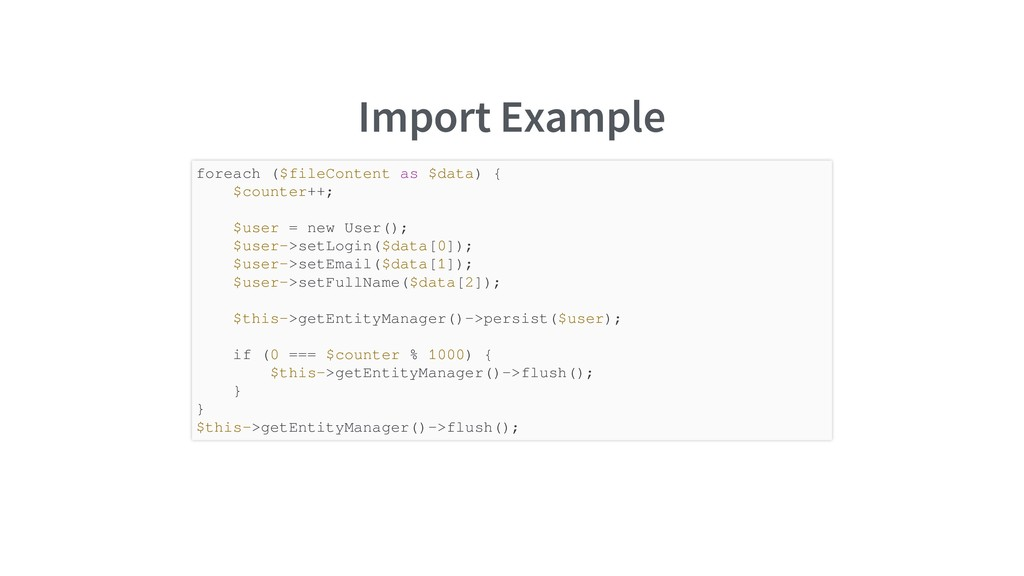 Import Example foreach ($fileContent as $data) ...