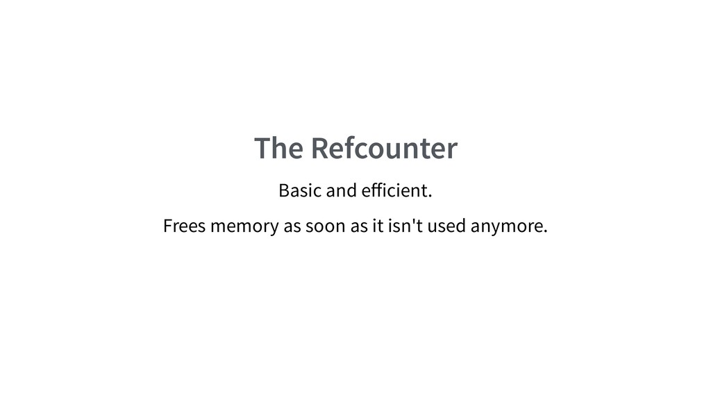 The Refcounter Basic and efficient. Frees memory...