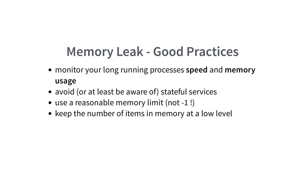 Memory Leak - Good Practices monitor your long ...