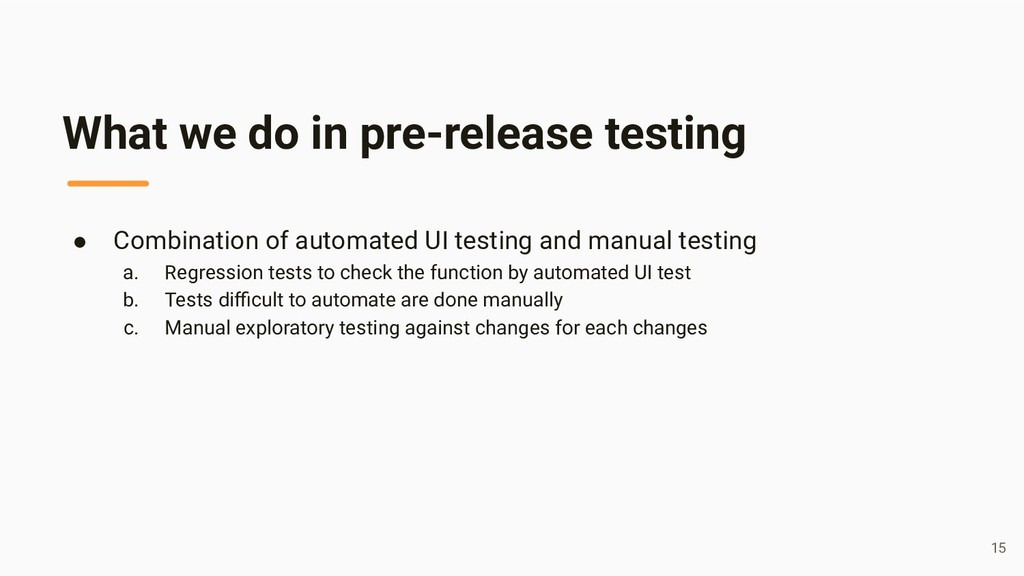 What we do in pre-release testing ● Combination...