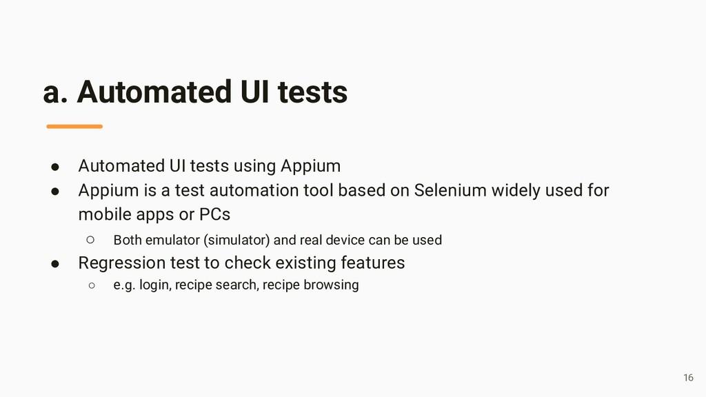 a. Automated UI tests ● Automated UI tests usin...