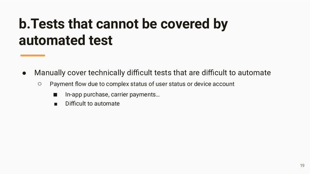 b.Tests that cannot be covered by automated tes...