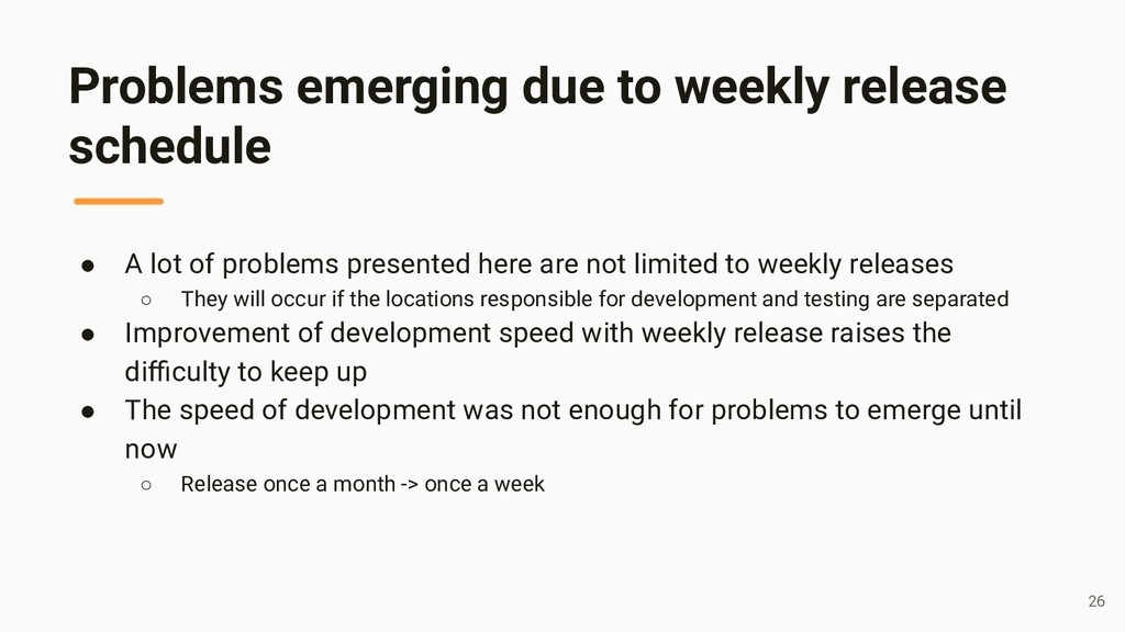 Problems emerging due to weekly release schedul...