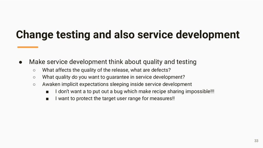 Change testing and also service development ● M...