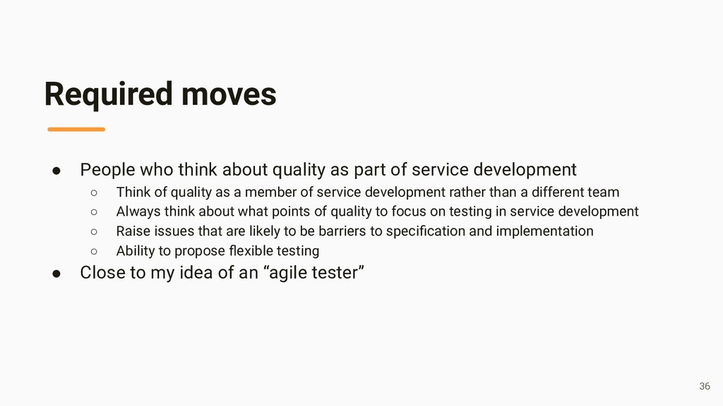 Required moves ● People who think about quality...