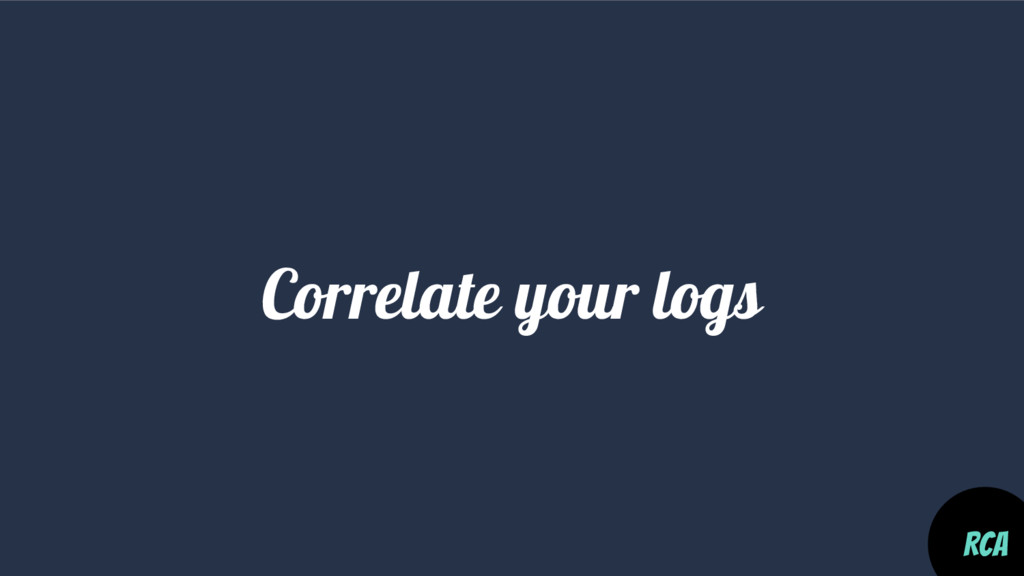 Correlate your logs RCA