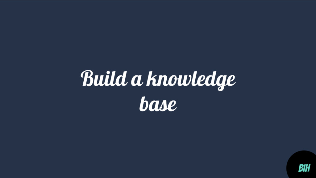 Build a knowledge base BIH