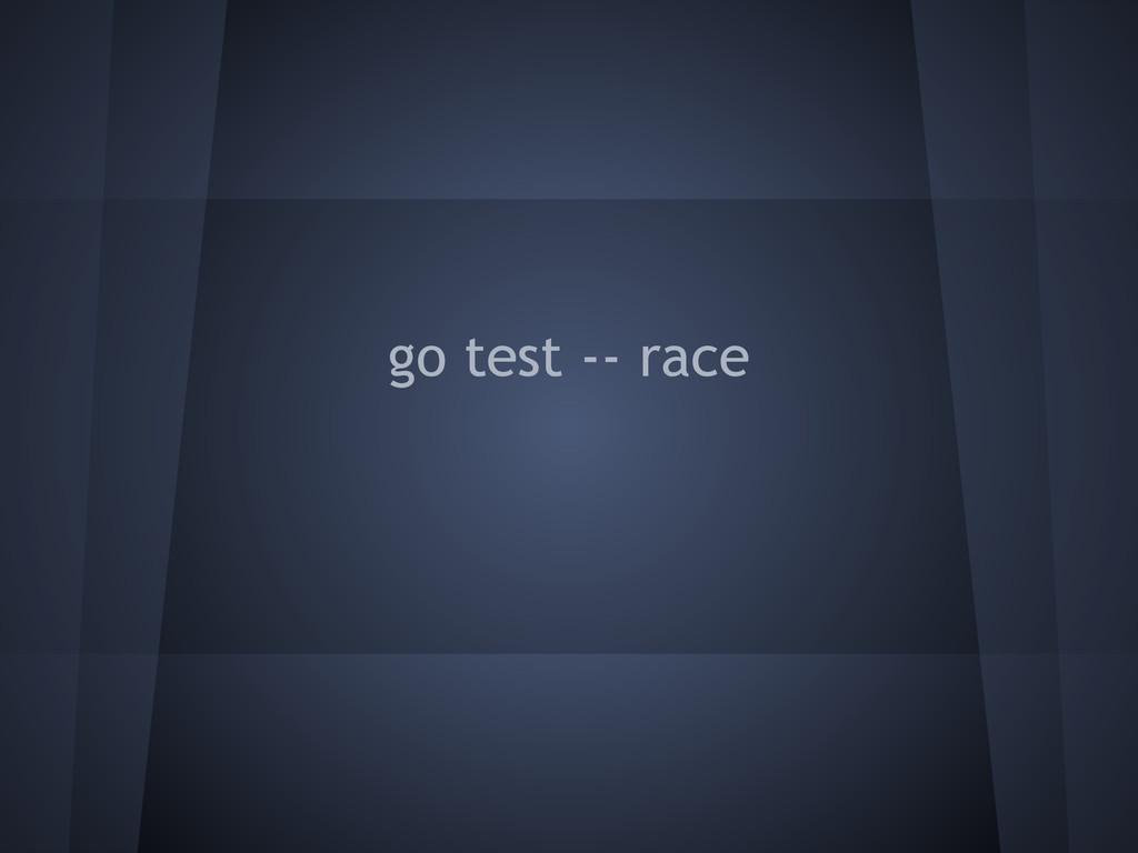 go test -- race