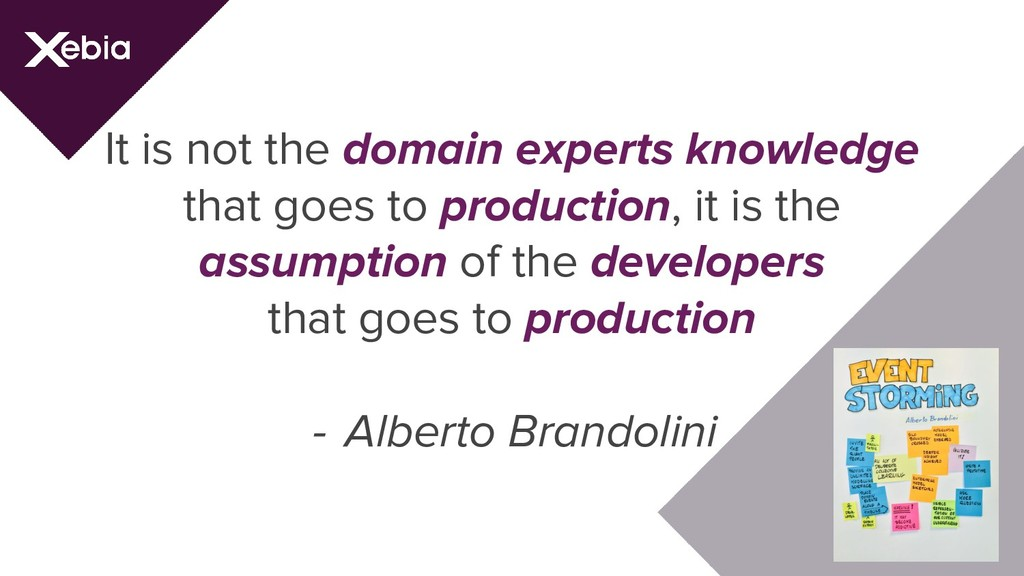 It is not the domain experts knowledge that goe...