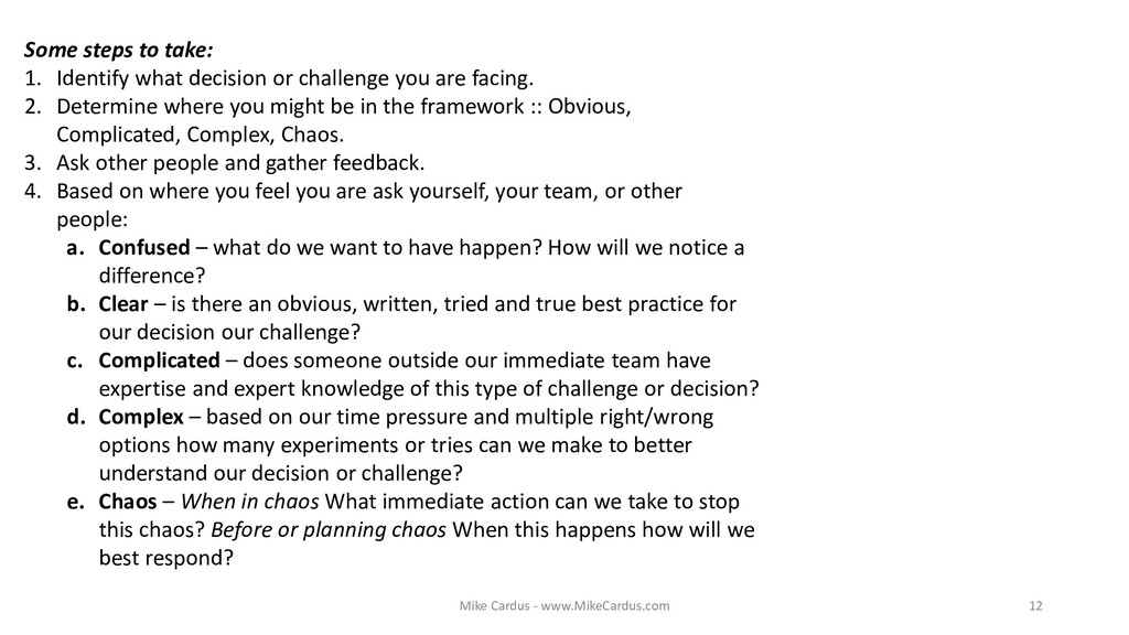 Some steps to take: 1. Identify what decision o...