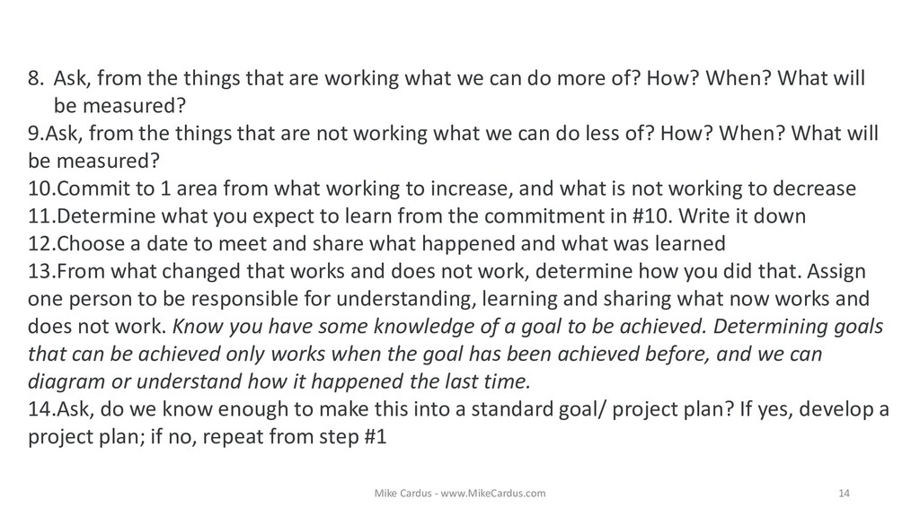 8. Ask, from the things that are working what w...