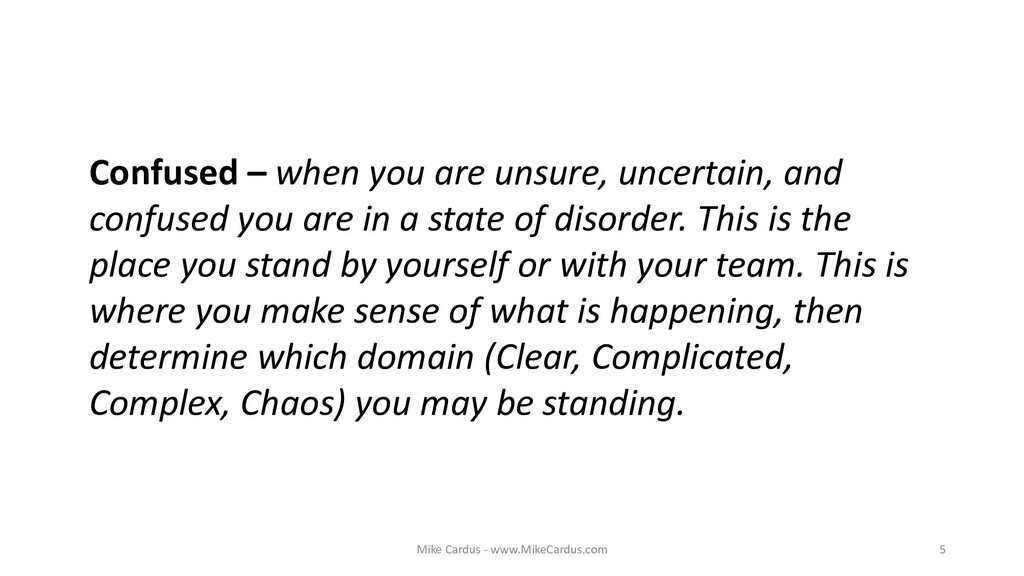 5 Confused – when you are unsure, uncertain, an...