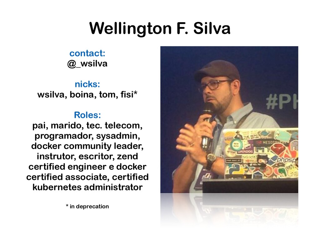 Wellington F. Silva contact: @_wsilva nicks: ws...